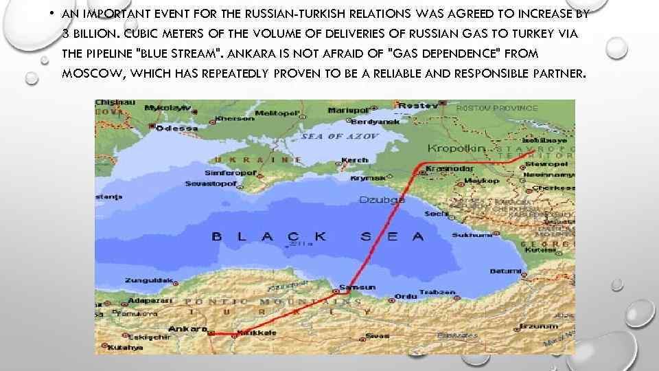 • AN IMPORTANT EVENT FOR THE RUSSIAN-TURKISH RELATIONS WAS AGREED TO INCREASE BY