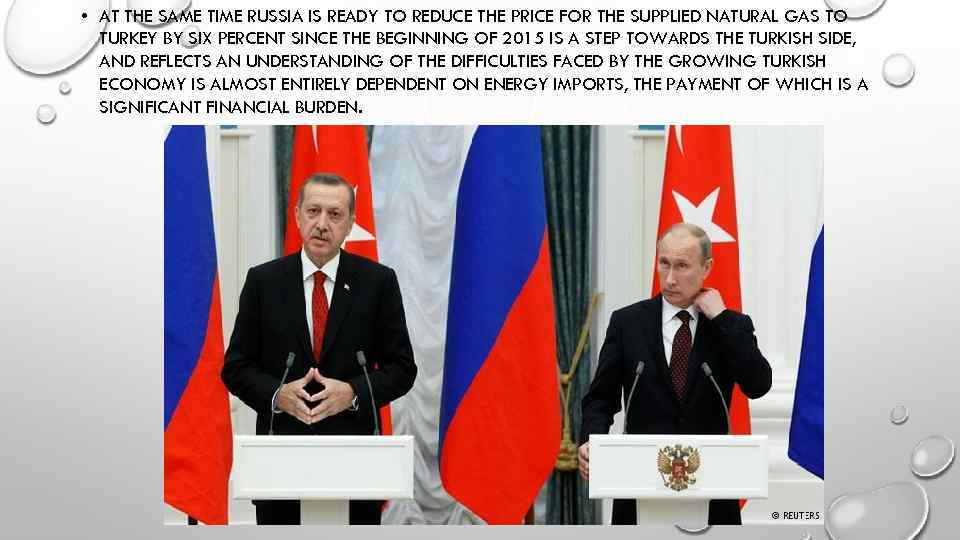 • AT THE SAME TIME RUSSIA IS READY TO REDUCE THE PRICE FOR