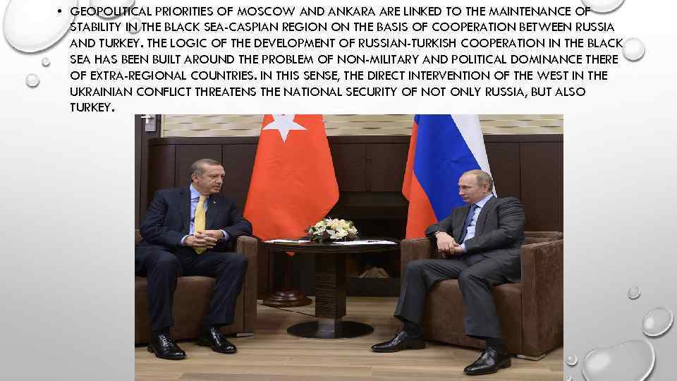 • GEOPOLITICAL PRIORITIES OF MOSCOW AND ANKARA ARE LINKED TO THE MAINTENANCE OF