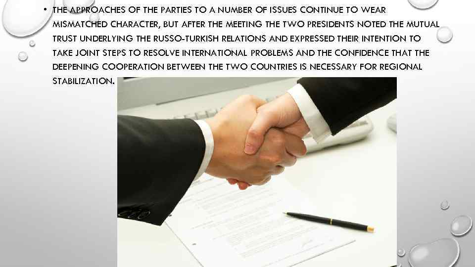 • THE APPROACHES OF THE PARTIES TO A NUMBER OF ISSUES CONTINUE TO
