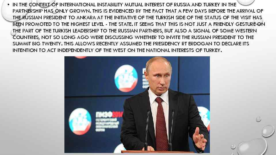 • IN THE CONTEXT OF INTERNATIONAL INSTABILITY MUTUAL INTEREST OF RUSSIA AND TURKEY