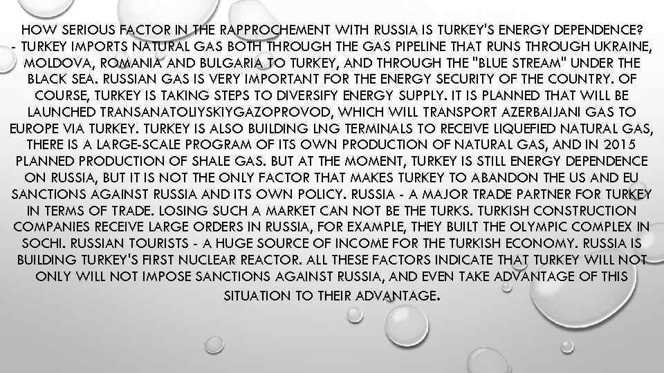 HOW SERIOUS FACTOR IN THE RAPPROCHEMENT WITH RUSSIA IS TURKEY'S ENERGY DEPENDENCE? - TURKEY