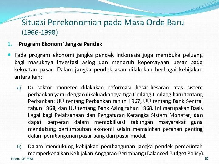 Situasi Perekonomian pada Masa Orde Baru (1966 -1998) 1. Program Ekonomi Jangka Pendek Pada