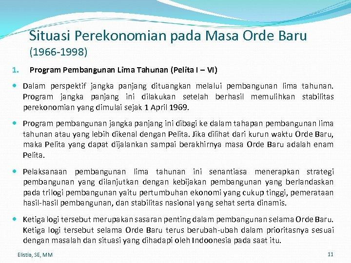 Situasi Perekonomian pada Masa Orde Baru (1966 -1998) 1. Program Pembangunan Lima Tahunan (Pelita