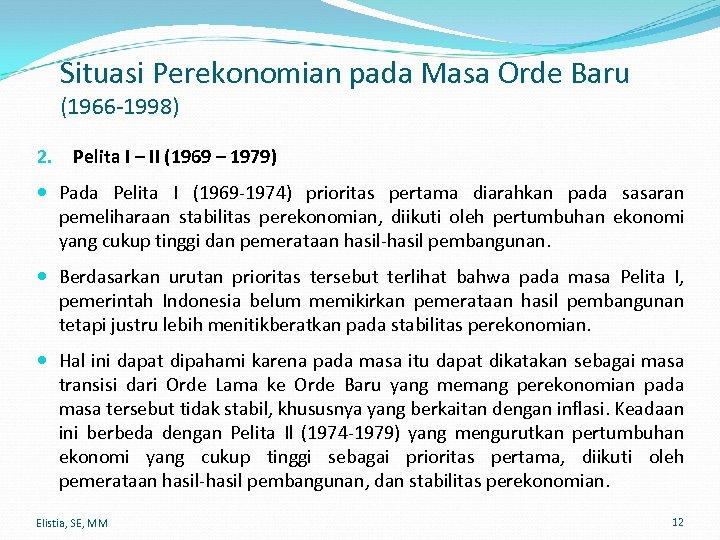 Situasi Perekonomian pada Masa Orde Baru (1966 -1998) 2. Pelita I – II (1969