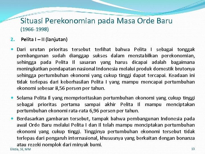 Situasi Perekonomian pada Masa Orde Baru (1966 -1998) 2. Pelita I – II (lanjutan)