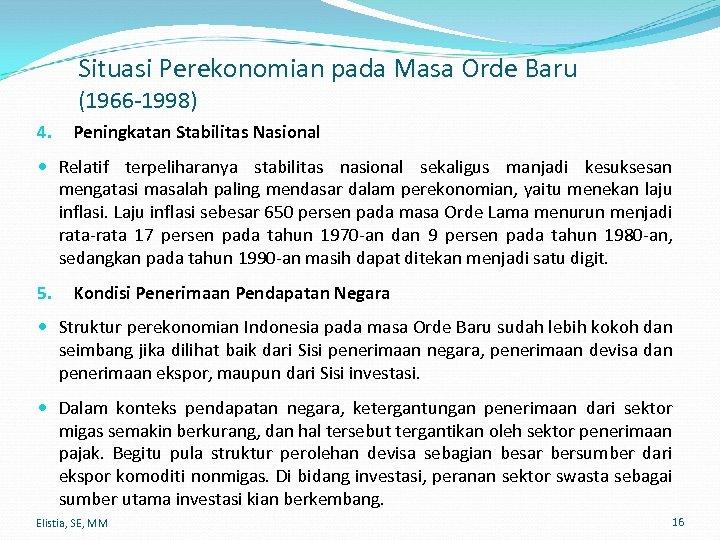 Situasi Perekonomian pada Masa Orde Baru (1966 -1998) 4. Peningkatan Stabilitas Nasional Relatif terpeliharanya