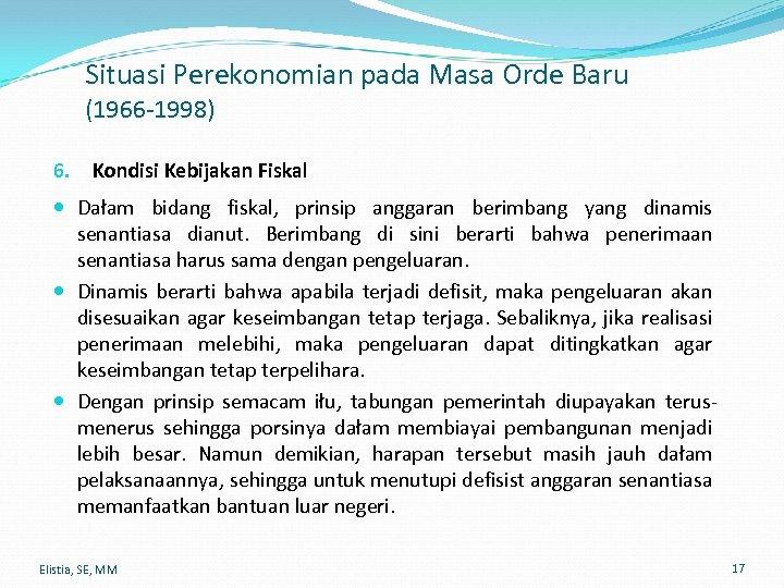 Situasi Perekonomian pada Masa Orde Baru (1966 -1998) 6. Kondisi Kebijakan Fiskal Dałam bidang