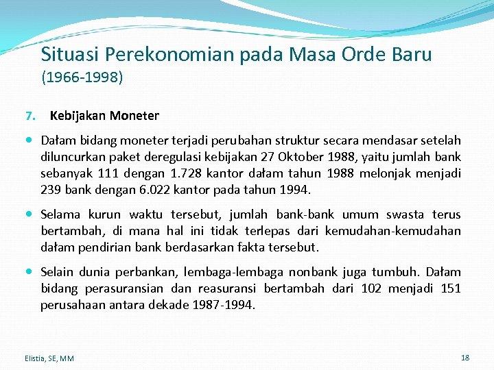 Situasi Perekonomian pada Masa Orde Baru (1966 -1998) 7. Kebijakan Moneter Dałam bidang moneter