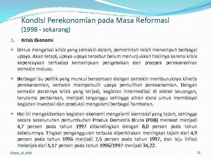 Kondisi Perekonomian pada Masa Reformasi (1998 - sekarang) 1. Krisis Ekonomi Untuk mengatasi krisis