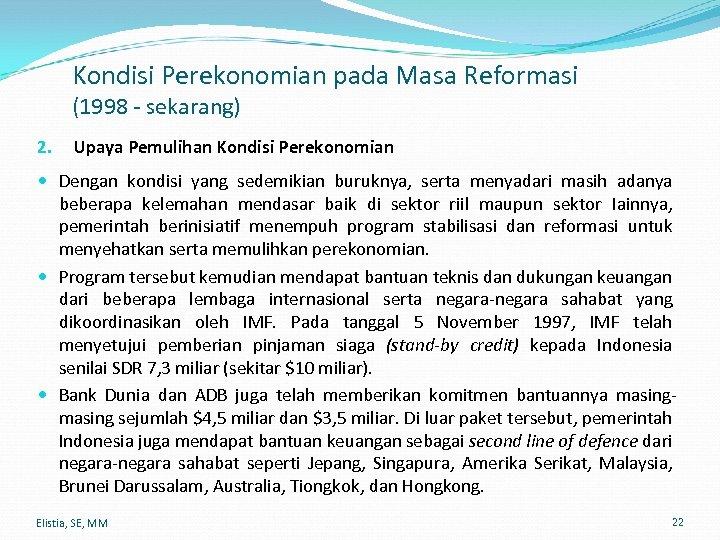 Kondisi Perekonomian pada Masa Reformasi (1998 - sekarang) 2. Upaya Pemulihan Kondisi Perekonomian Dengan