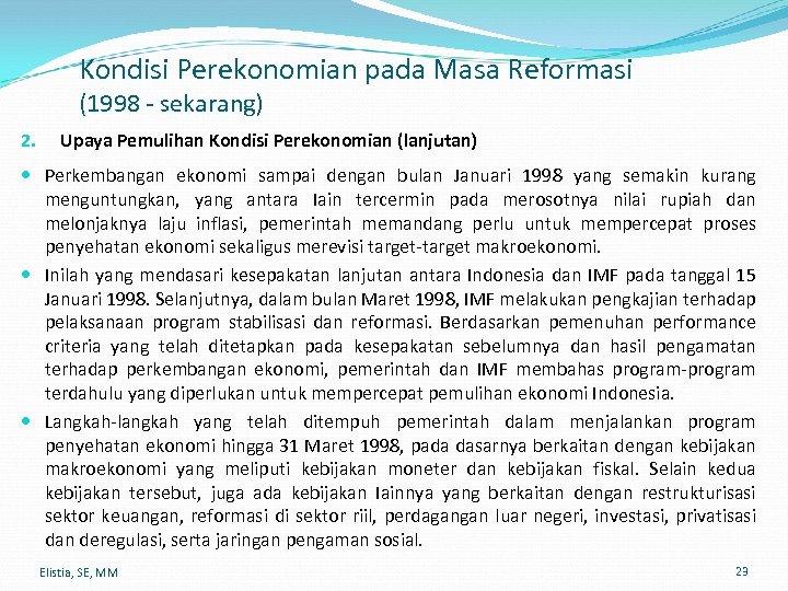 Kondisi Perekonomian pada Masa Reformasi (1998 - sekarang) 2. Upaya Pemulihan Kondisi Perekonomian (lanjutan)