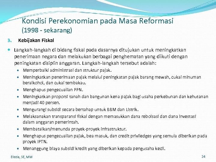 Kondisi Perekonomian pada Masa Reformasi (1998 - sekarang) 3. Kebijakan Fiskal Langkah-langkah di bidang