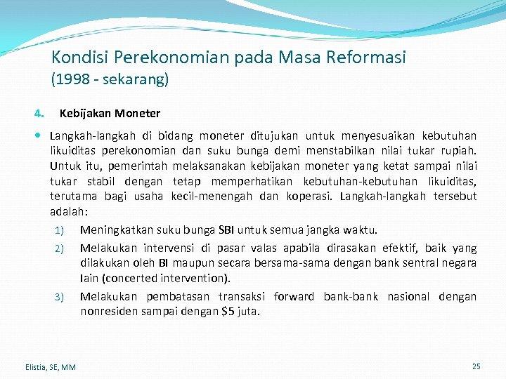 Kondisi Perekonomian pada Masa Reformasi (1998 - sekarang) 4. Kebijakan Moneter Langkah-langkah di bidang