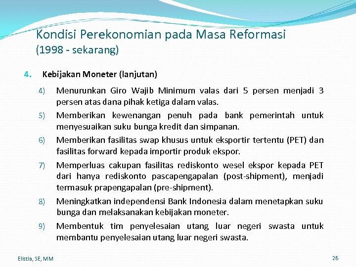 Kondisi Perekonomian pada Masa Reformasi (1998 - sekarang) 4. Kebijakan Moneter (lanjutan) 4) 5)