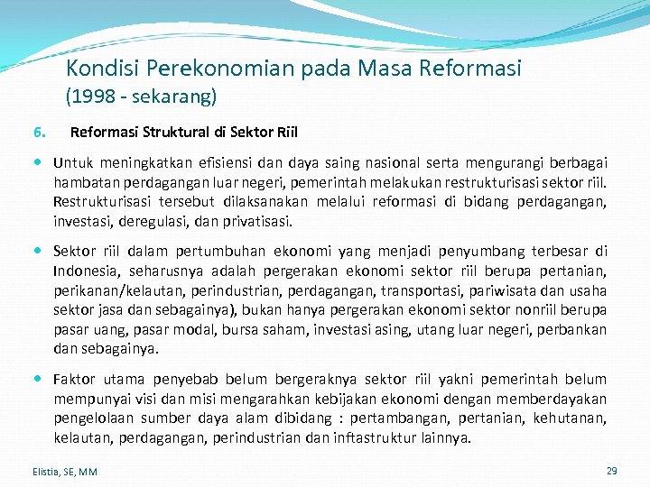Kondisi Perekonomian pada Masa Reformasi (1998 - sekarang) 6. Reformasi Struktural di Sektor Riil
