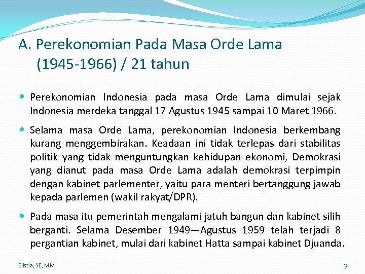 A. Perekonomian Pada Masa Orde Lama (1945 -1966) / 21 tahun Perekonomian Indonesia pada