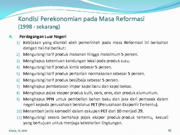 Kondisi Perekonomian pada Masa Reformasi (1998 - sekarang) 6. Perdagangan Luar Negeri 1) Kebijakan