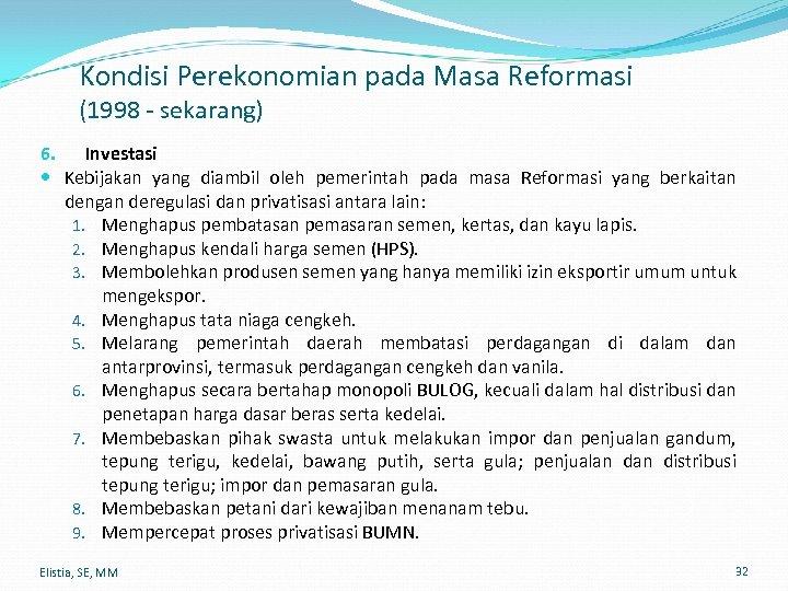 Kondisi Perekonomian pada Masa Reformasi (1998 - sekarang) 6. Investasi Kebijakan yang diambil oleh