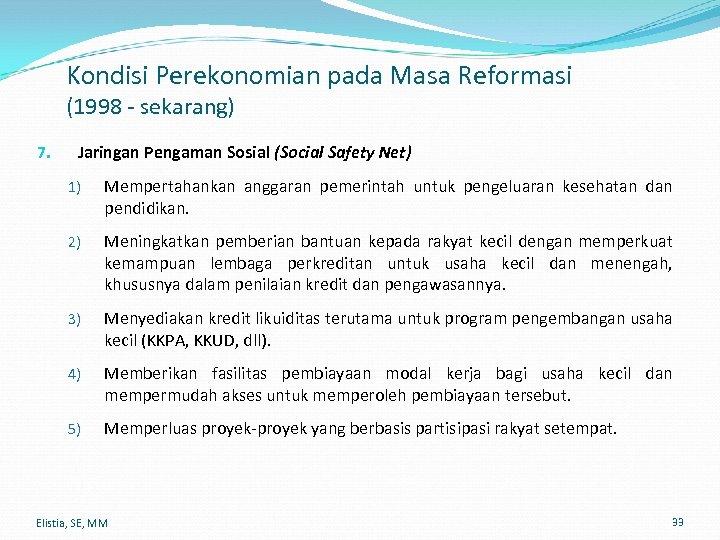 Kondisi Perekonomian pada Masa Reformasi (1998 - sekarang) 7. Jaringan Pengaman Sosial (Social Safety