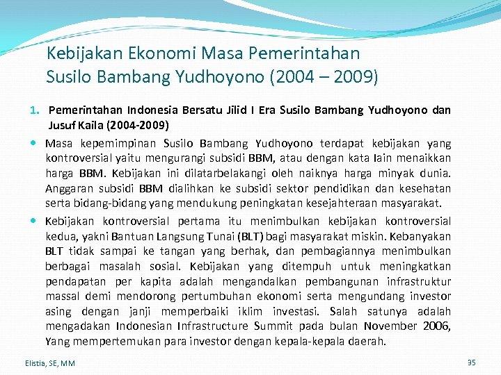 Kebijakan Ekonomi Masa Pemerintahan Susilo Bambang Yudhoyono (2004 – 2009) 1. Pemerintahan Indonesia Bersatu