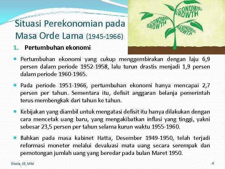 Situasi Perekonomian pada Masa Orde Lama (1945 -1966) 1. Pertumbuhan ekonomi yang cukup menggembirakan