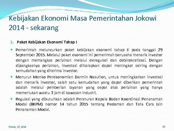 Kebijakan Ekonomi Masa Pemerintahan Jokowi 2014 - sekarang 1. Paket Kebijakan Ekonomi Tahap I