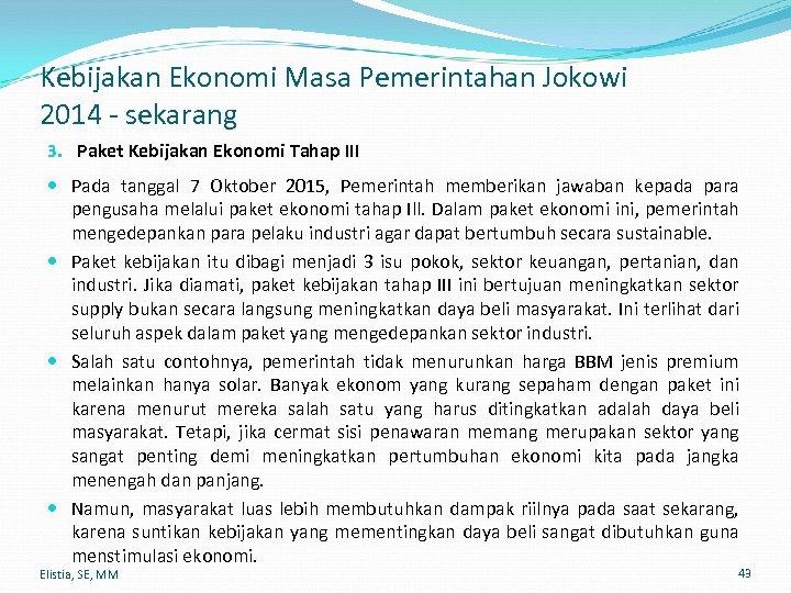 Kebijakan Ekonomi Masa Pemerintahan Jokowi 2014 - sekarang 3. Paket Kebijakan Ekonomi Tahap III