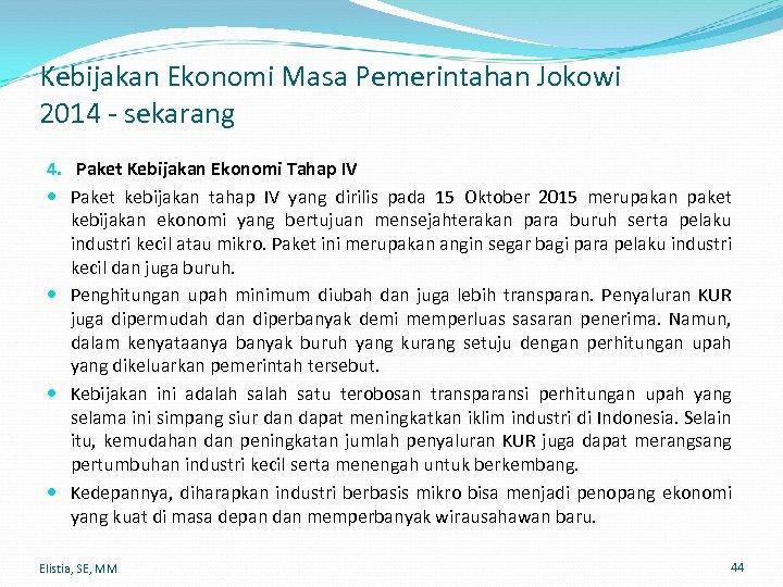 Kebijakan Ekonomi Masa Pemerintahan Jokowi 2014 - sekarang 4. Paket Kebijakan Ekonomi Tahap IV