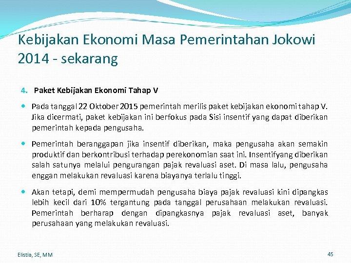 Kebijakan Ekonomi Masa Pemerintahan Jokowi 2014 - sekarang 4. Paket Kebijakan Ekonomi Tahap V