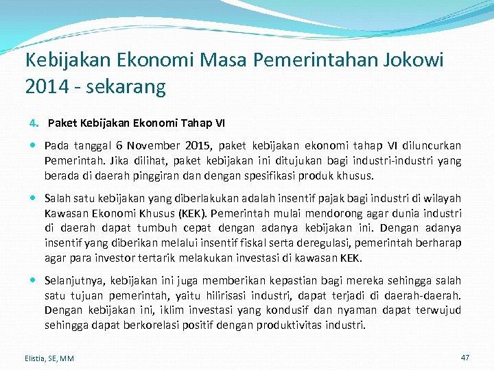 Kebijakan Ekonomi Masa Pemerintahan Jokowi 2014 - sekarang 4. Paket Kebijakan Ekonomi Tahap VI