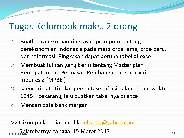 Tugas Kelompok maks. 2 orang 1. Buatlah rangkuman ringkasan poin-poin tentang perekonomian Indonesia pada