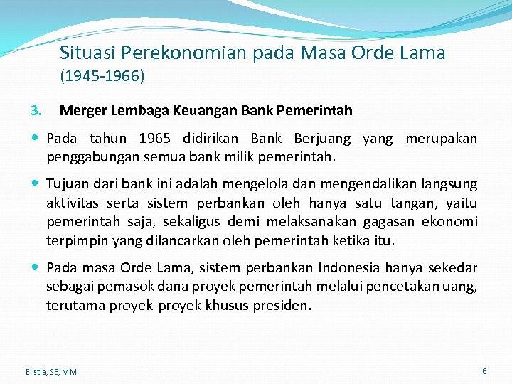 Situasi Perekonomian pada Masa Orde Lama (1945 -1966) 3. Merger Lembaga Keuangan Bank Pemerintah