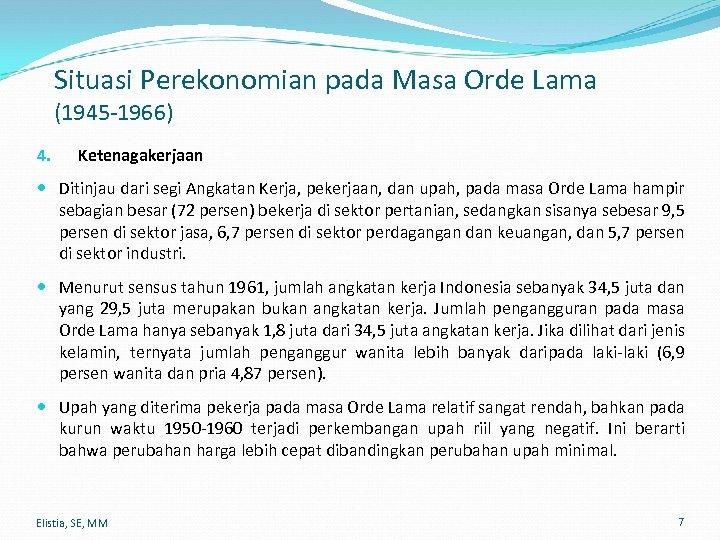 Situasi Perekonomian pada Masa Orde Lama (1945 -1966) 4. Ketenagakerjaan Ditinjau dari segi Angkatan