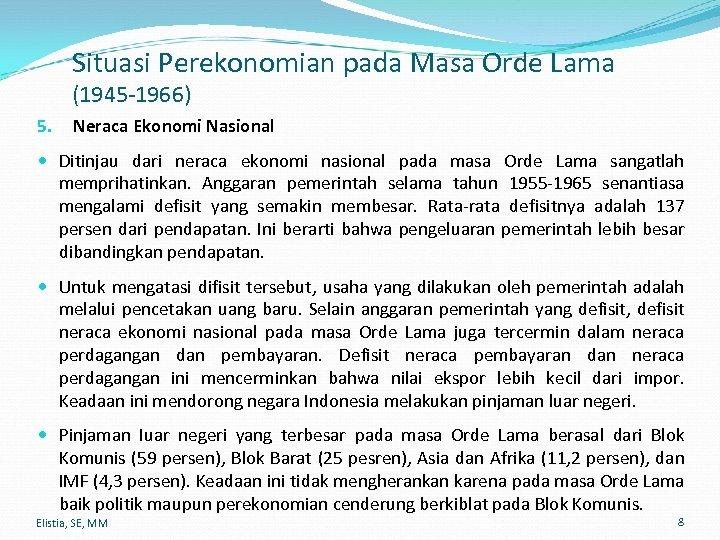 Situasi Perekonomian pada Masa Orde Lama (1945 -1966) 5. Neraca Ekonomi Nasional Ditinjau dari