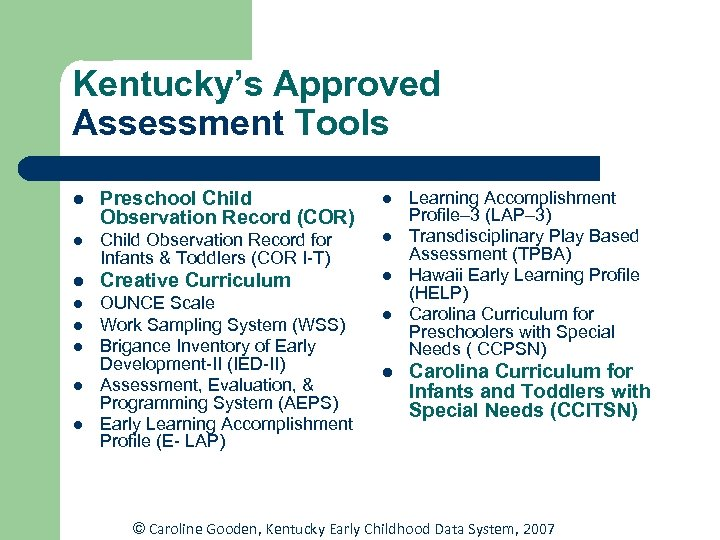 Kentucky's Approved Assessment Tools l Preschool Child Observation Record (COR) l l Child Observation
