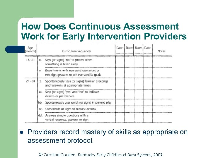 How Does Continuous Assessment Work for Early Intervention Providers l Providers record mastery of