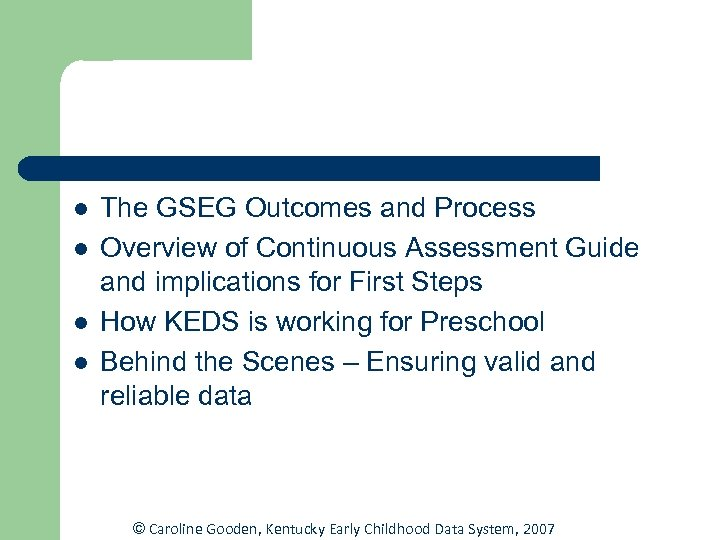 l l The GSEG Outcomes and Process Overview of Continuous Assessment Guide and implications