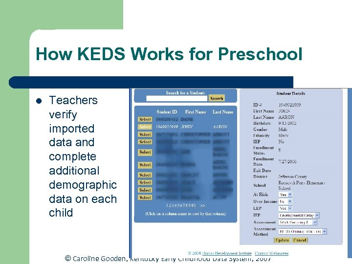 How KEDS Works for Preschool l Teachers verify imported data and complete additional demographic