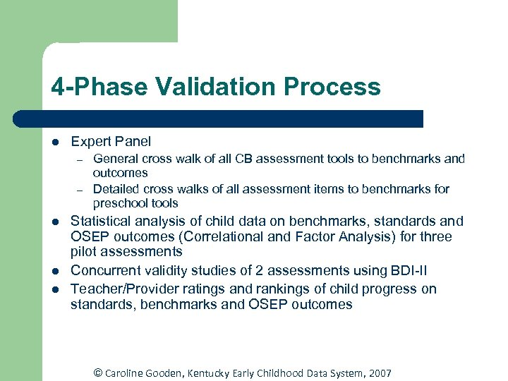 4 -Phase Validation Process l Expert Panel – – l l l General cross