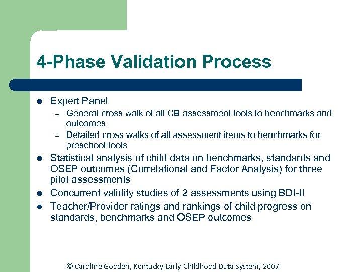 4 -Phase Validation Process l Expert Panel – – l l l General cross