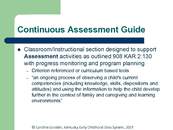 Continuous Assessment Guide l Classroom/Instructional section designed to support Assessment activities as outlined 908