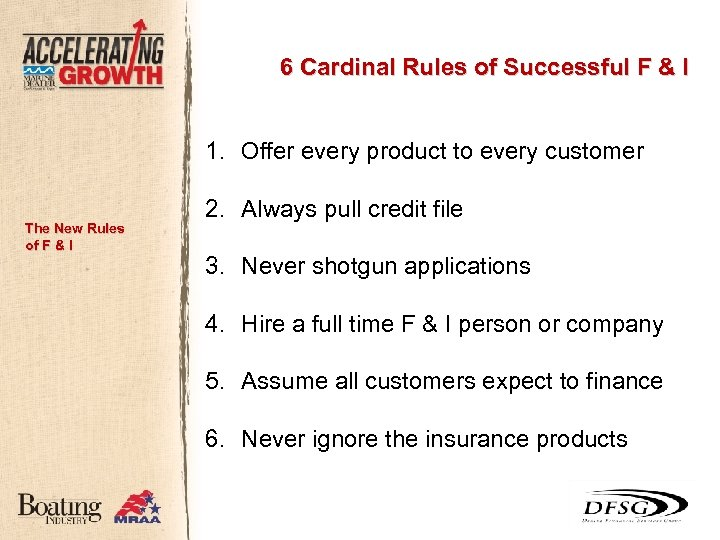 6 Cardinal Rules of Successful F & I 1. Offer every product to every
