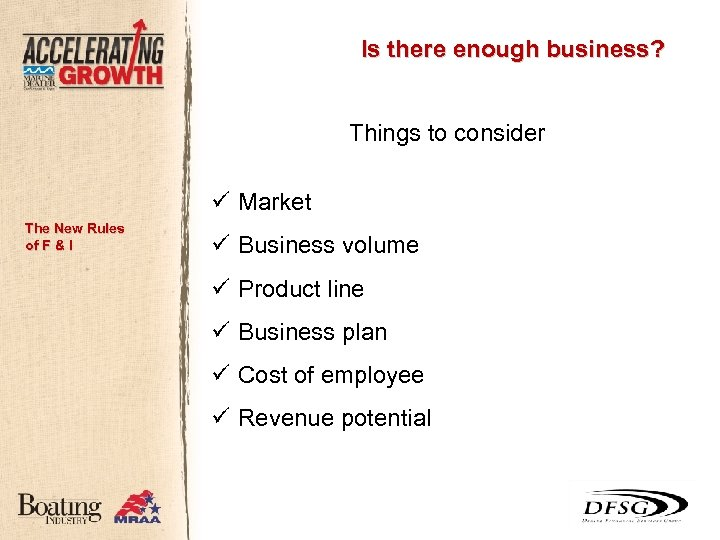 Is there enough business? Things to consider ü Market The New Rules of F