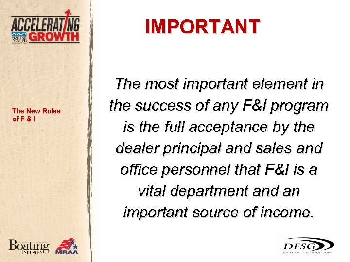 IMPORTANT The New Rules of F & I The most important element in the
