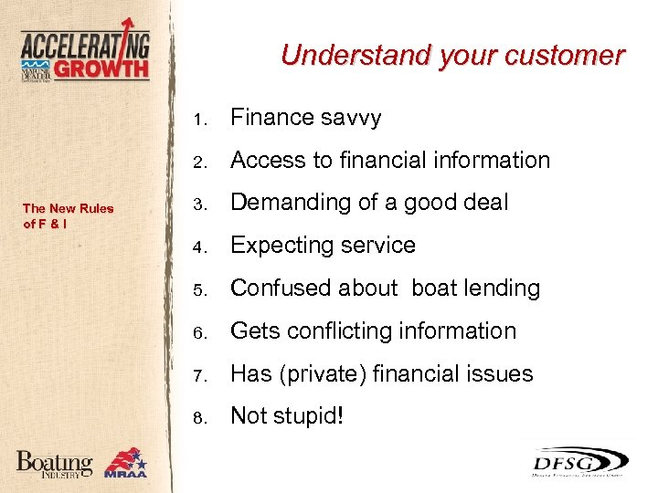 Understand your customer 1. 2. The New Rules of F & I Finance savvy
