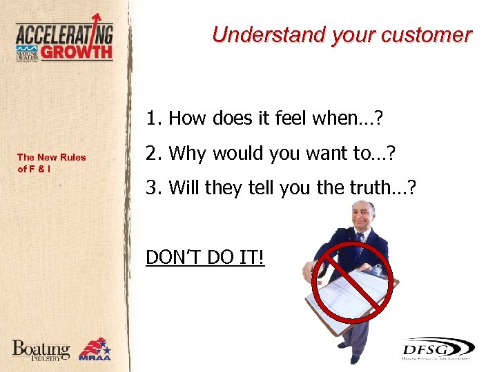 Understand your customer 1. How does it feel when…? The New Rules of F