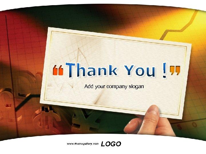 Add your company slogan www. themegallery. com LOGO