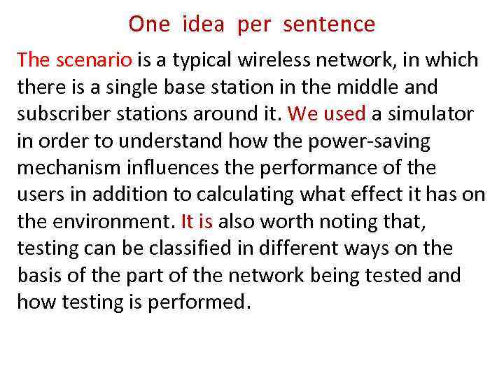 One idea per sentence The scenario is a typical wireless network, in which there