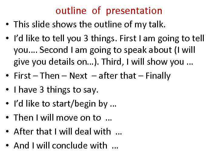 outline of presentation • This slide shows the outline of my talk. • I'd